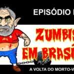 Zumbis em Brasília – episódio II – A volta do morto-vivo