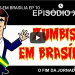 Zumbis em Brasília -EP10 – O fim da jornada