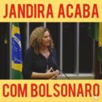 Nos 100 dias de desgoverno – Jandira acaba com Bolsonaro