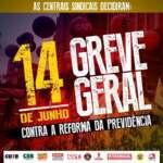 Centrais Sindicais convocam greve geral para 14 de junho